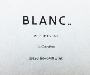 BLANC POP UP EVENT In Carrefour!